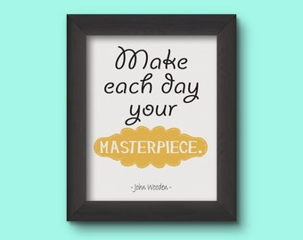 Make each day your masterpiece - John Wooden Quotes, Kids posters, Wall Quotes, Inspirational Quotes, Motivational Quotes, Framed Quotes