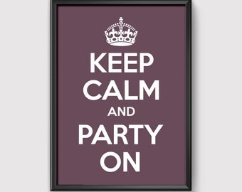 """Printable """"Keep Calm and Party On"""" Large Size Poster Digital File 1.2m x 1.5m size JPEG Instant Download"""