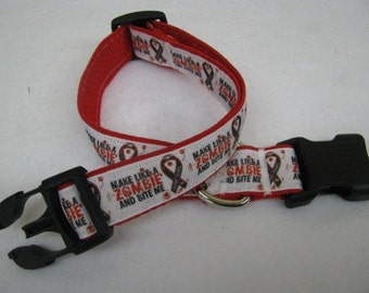 Make Like a Zombie and Bite Me Dog Collar - MULTIPLE SIZES AVAILABLE