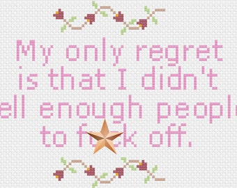 Only Regret Cross Stitch Pattern