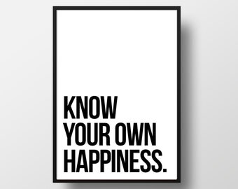 Know Your Own Happiness Print, Inspirational Art, Motivational Wall Decor, Black & White Art, Typography, Wall Decor, Posters, Office Decor