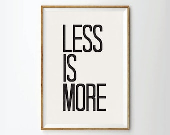 Less is more, Inspirational quotes, quote prints, quote posters,motivational art, typography poster , positive quotes, Art Print