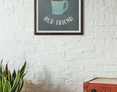 hello old friend coffee art print - kitchen wall art - two size options