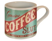 Coffee Slut Mug by Trixie & Milo