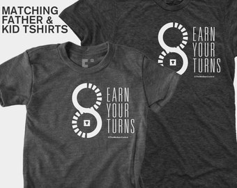Father Son Matching Shirts, Ski Gift, Matching Shirts, Dad Baby Matching Shirts, Father Daughter Matching, Dad Daughter, Earn Your Turns