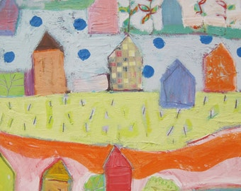 Original painting by Michelle Daisley Moffitt......Colorful Neighborhood