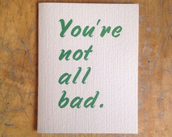 you're not all bad letterpress card