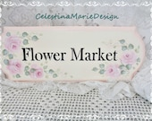 Flower Market Wood Sign with Hand Painted Signature Pink Roses, Wall Display, Shabby, Decor, ECS