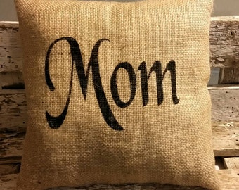 "Burlap Mom 12"" x 12""  Stuffed Pillow Mother's Day Or Birthday Gift Burlap Pillow"