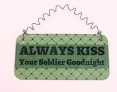 Sign ALWAYS KISS Your Soldier Goodnight -  Spouse Girlfriend Wife US Army Gift - Military Wall Hanging Decor