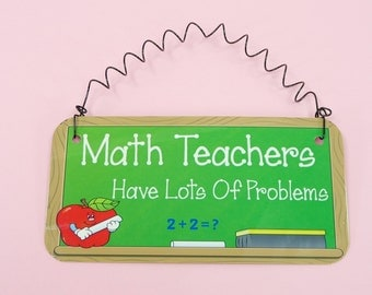 SIGN MATH TEACHERS Have Lots Of Problems Cute Teacher Classroom Gift Metal Aluminum with Curly Wire Retirement Gift
