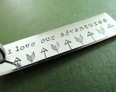 I love our adventures Keychain - Hand stamped Keychain