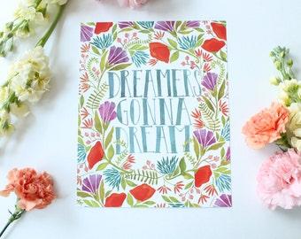 Dreamers Gonna Dream - 8x10 print