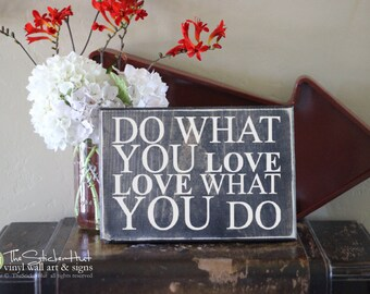 Do What You Love Love What You Do - Wood Sign - Home Decor - Quote Saying Distressed Wooden Sign S103 Signs - Wall Sign - Wall Art - Decor