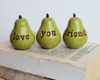 Green love you friend pears ... Great personal gift...Three handmade decorative keepsake clay pears / fun way to say i love you