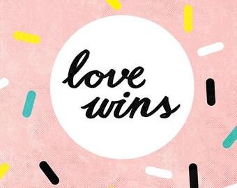 SALE Love Wins Archival Wall Art Print