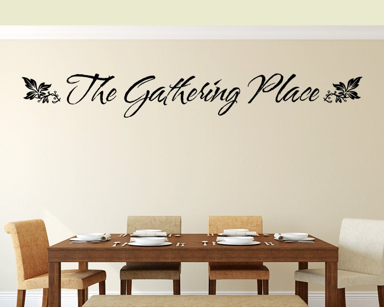 Kitchen wall decal the gathering place dining for Living room decor quotes