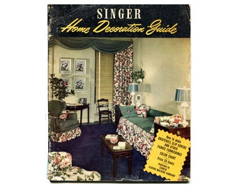 1940s Singer Home Decorating Guide Book Retro Home Decor Choosing and Creating Home Furnishings and Accessories How To Book