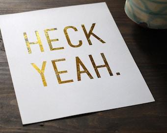 Gold HECK YEAH Foil Art Print // Modern Rustic Foil Art Print // Heck Yes Gold Foil Wall Art