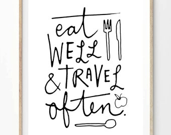 Eat Well and Travel Often - Black and White - Travel Quote. Poster Modern Wall Art Print. 8 x 10 on A4