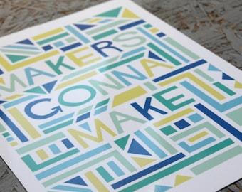 Makers Gonna Make Geometric Art Print - 8x10