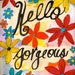 """Hello Gorgeous 5""""x7"""" Blank All Occasion Card with Envelope, Hello Card, Hello Collection, Wholesale Greeting Cards, Hello Stationery"""
