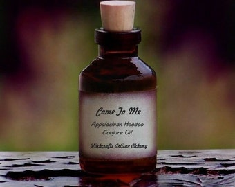 COME TO ME Artisan Appalachian Folk Hoodoo Conjure Oil for Rituals Involving Compelling Love, Getting Attention, Attracting Money Good Luck