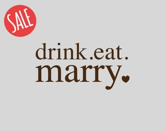 Wedding Stamp   Wedding Decor  Custom Rubber Stamp   Custom Stamp   Personalized Stamp   Calligraphy Stamp   Drink Eat Marry   SALE