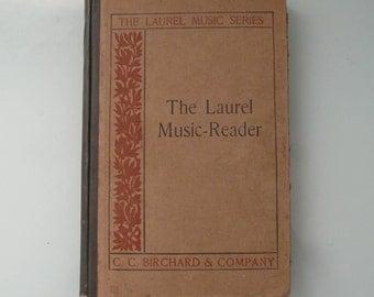 The Laurel Music Reader 1907 Hardcover Songs and Choruses, Antique Ephemera