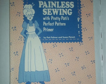 sewing book - Painless Sewing - Pretty Pati Perfect Pattern Primer - Palmer Pletsch - 1988 11th pr - 128 pages - illustrations - lessons -