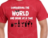 Disney Epcot Drinking Shirt - Conquering the World One Drink At A Time