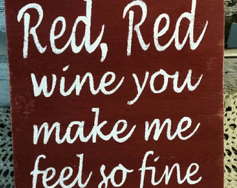 Red Red Wine You Make Me Feel So Fine Red Wood Sign Custom
