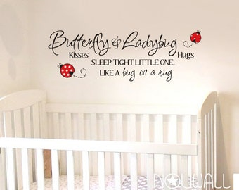 Words Quote - Butterfly Kisses & Ladybug Hugs Sleep Tight Little One like a Bug In A Rug Nursery, Baby Wall Decal Wall Sticker