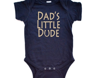 "Cute Baby Boy ""Dad's Little Dude"" Many Colors Infant Bodysuit (Goes with Men's ""Little Dude's Dad"" tee for adorable combo!) Father's Day"