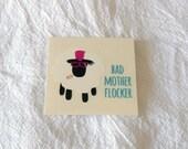 Bad Mother Flocker Vinyl Sticker
