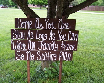 family wedding sign / come as you are / wedding decorations / no seating plan sign /country wedding / wedding signage / ceremony sign