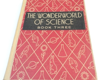 The Wonderworld of Science Book Three Vintage Science Book 1940's Homeschool Science Book