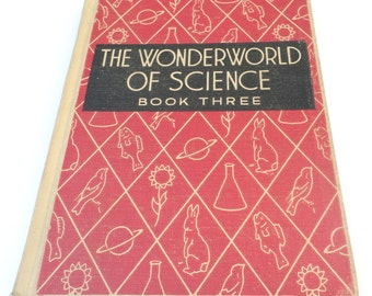 The Wonderworld of Science Book Three Vintage Science Book 1940's