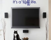 It's A Ruff Life Dog Wall Quotes Sayings Removable Dog Wall Decal Words Lettering