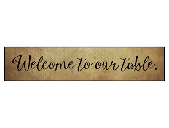 Welcome To Our Table Wood Wooden Sign 5x24