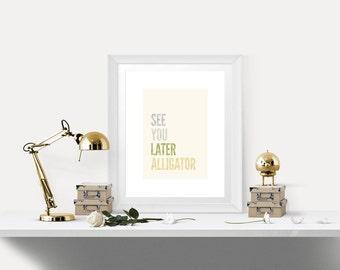 See You Later Alligator Nursery Print - Nursery Rhyme Wall Art - Soft Letter Version