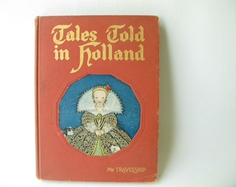 Vintage Children's Illustrated Book, Tales Told in Holland