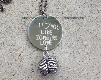 Love You Like Zombies Love Brains necklace