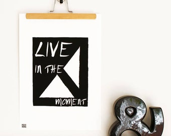 Live In The Moment Fine Art Print