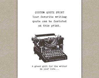 Custom Quote Print, Writing, Inspirational Writer Personalized Gift, Typography