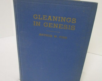 GLEANINGS IN GENESIS by Aurtur Pink - Religious Book 1920's Antique Hardback
