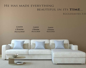 """Personalized Wall Decal - He has made everything beautiful in its time..30"""" or 40"""" long includes up to 4 sets of names"""