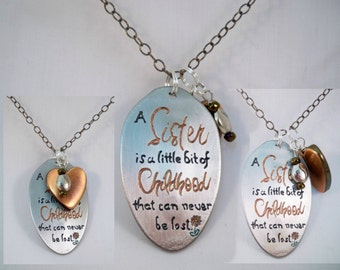A Sister is a little bit of Childhood that will never be lost, Personalized jewelry,  sister gift, Silverware jewelry
