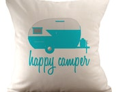 Happy Camper - Cushion/ Pillow Cover - 18x18 - Choose your fabric and font colour
