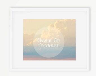 Dream Quote Art, Dream On Dreamer Print, Motivational QuotePrint, Pink Nursery Art, Sunset Photography Typography Art, Pastel, Dream Print